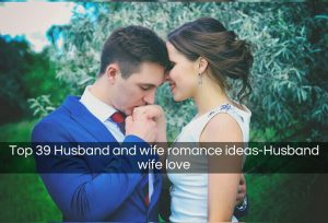 Top 39 Husband And Wife Romance Ideas Husband Wife Love