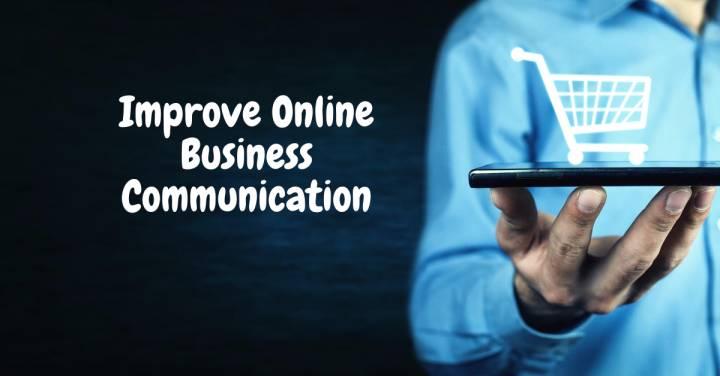 Improve Online Business Communication